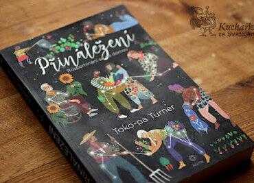 Kuchařka ze Svatojánu o Toko-pa Turner: Musím vyzdvihnout autorčin dar slova, imaginaci a vyjadřovací schopnosti